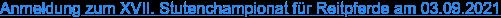Anmeldung zum XVII. Stutenchampionat für Reitpferde am 03.09.2021