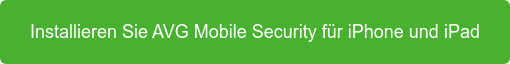 Installieren Sie AVG Mobile Security für iPhone und iPad
