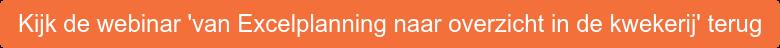 Kijk de webinar 'van Excelplanning naar overzicht in de kwekerij' terug