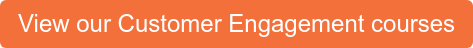 View our Customer Engagement courses