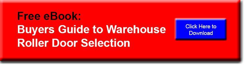 Buyers Guide to Warehouse Roller Door Selection