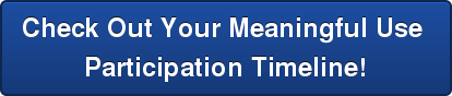 Check Out Your Meaningful Use  Participation Timeline!