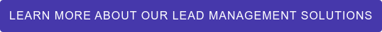 Learn More about our lead management solutions