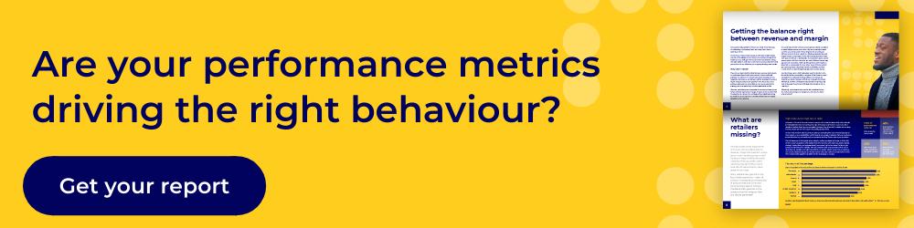 performance metrics driving the behaviour