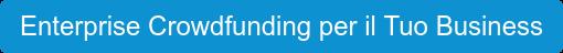 Enterprise Crowdfunding per il Tuo Business