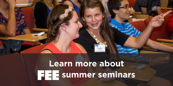 FEE Seminars: life-changing student programs from the Foundation for Economic Education