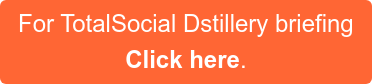 For TotalSocial Dstillery briefing  Click here.