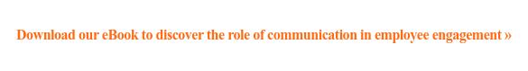 Descargue nuestro eBook para descubrir el papel de la comunicación en el compromiso de los empleados »