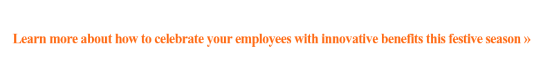 Learn more about how to celebrate your employees with innovative benefits this  festive season»