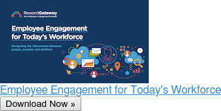 Employee Engagement for Today's Workforce Download Now »