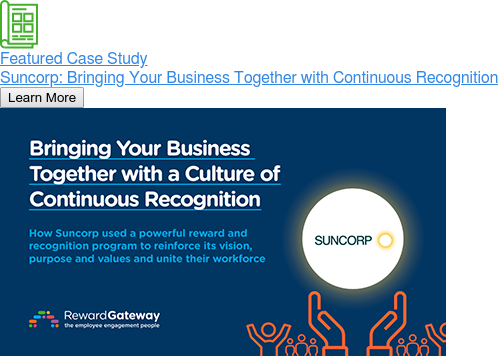 Featured Case Study  Suncorp: Bringing Your Business Together with Continuous Recognition Learn More