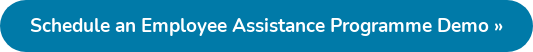 Schedule an Employee Assistance Programme Demo »