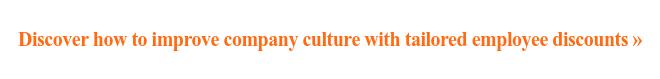 Descubra cómo mejorar la cultura de la empresa con descuentos personalizados para empleados »