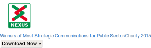 Winners of Most Strategic Communications for Public Sector/Charity 2015 Download Now »