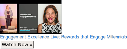 Engagement Excellence Live: Rewards that Engage Millennials Watch Now »