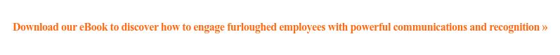 Descargue nuestro libro electrónico para descubrir cómo involucrar a los empleados sin permiso con poderosas comunicaciones y reconocimiento »