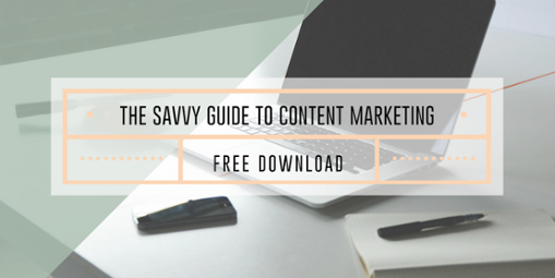 Free Marketing Download - Savvy Guide to Content Marketing