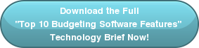 "Download the Full ""Top 10 Budgeting Software Features""  Technology Brief Now!"