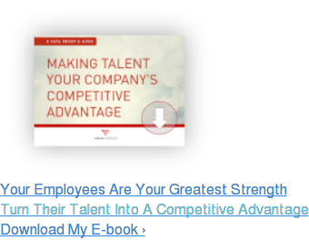 Your Employees Are Your Greatest Strength Turn Their Talent Into A Competitive Advantage Download My E-book ›