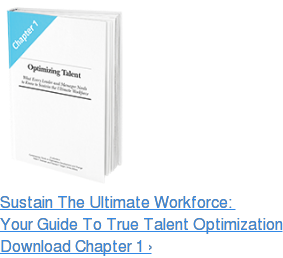 Sustain The Ultimate Workforce:  Your Guide To True Talent Optimization Download Chapter 1 ›
