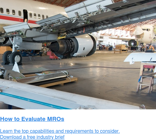 How to Evaluate MROs  Learn the top capabilities and requirements to consider. Download a free industry brief