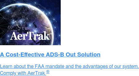 A Cost-Effective ADS-B Out Solution  Learn about the FAA mandate and the advantages of our system. Comply with AerTrakTM
