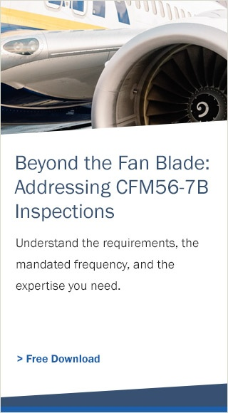 Learn more about the CFM56-7B inspections.