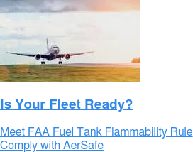 Is Your Fleet Ready?  Meet FAA Fuel Tank Flammability Rule Comply with AerSafe