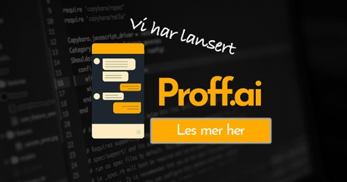 proff.ai er proffcoms chatbot-plattform, som muliggjør automatisering og robotisert kundeservice