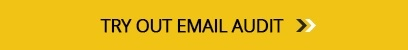 TRY OUT EMAIL AUDIT>>