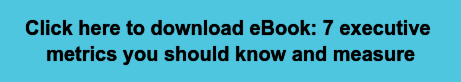 Click here to download eBook:7 executive  metrics you should know and measure