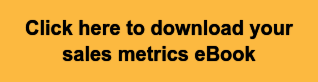 Click here to download your sales metrics eBook