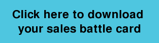 Click here to download  your sales battle card