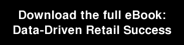 Download the full eBook: Data-Driven Retail Success