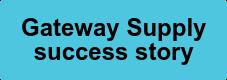 Gateway Supply success story