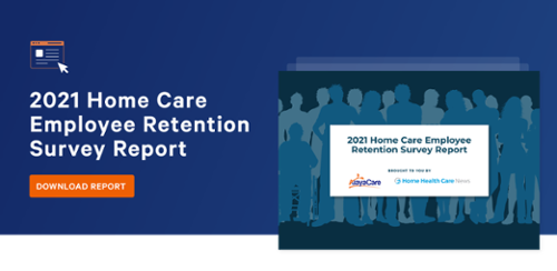 2021 Home Care Employee Retention Survey Report Download