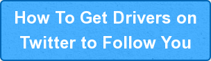 How To Get Drivers on Twitter to Follow You
