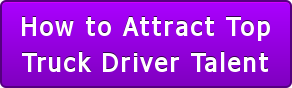 How to Attract Top Truck Driver Talent