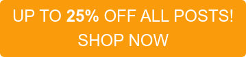 UP TO 25% OFF ALL POSTS! SHOP NOW