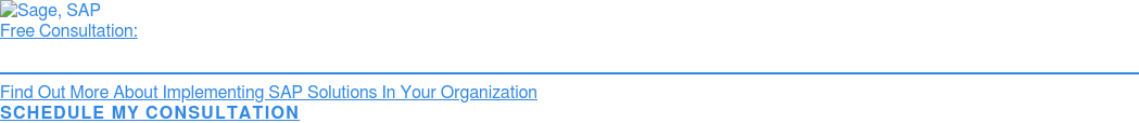 Free Consultation:  Is SAP Business ByDesign The Right ERP Software For Your Institution?  Find Out More About Implementing SAP Solutions In Your Organization  Schedule My Consultation
