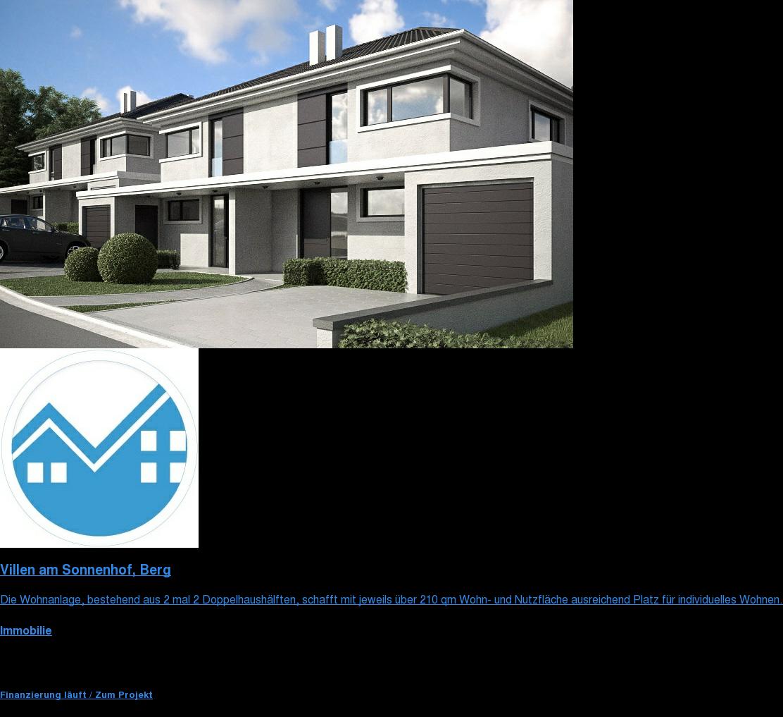 Villen am Sonnenhof, Berg  Die Wohnanlage, bestehend aus 2 mal 2 Doppelhaushälften, schafft mit jeweils  über 210 qm Wohn- und Nutzfläche ausreichend Platz für individuelles Wohnen.  Immobilie  Verzinsung6,75% p.a. Fundingsumme900.000 € Laufzeit18 Monate  Finanzierung läuft / Zum Projekt