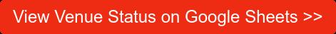 View Venue Status on Google Sheets >>