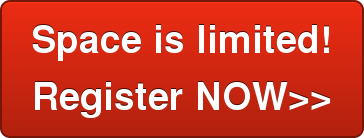 Space is limited! Register NOW>>