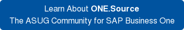 Learn About ONE.Source The ASUG Community for SAP Business One