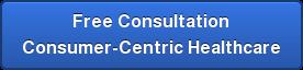 Free Consultation  Consumer-Centric Healthcare