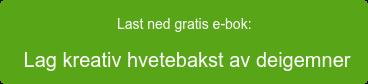 Last ned gratis e-bok:  Lag kreativ hvetebakst av deigemner