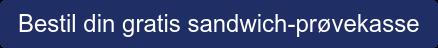 Bestil din gratis sandwich-prøvekasse