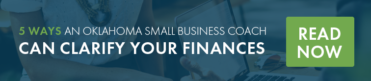 5 Ways an Oklahoma Small Business Coach Can Clarify Your Finances