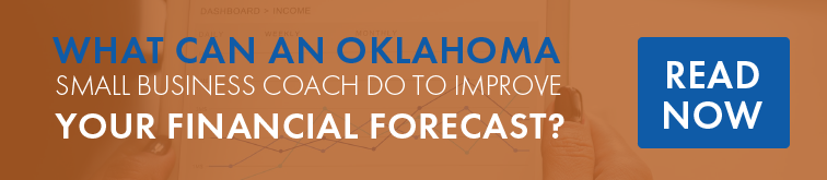 What can an Oklahoma small business coach do to improve your financial forecast?