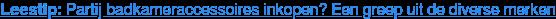Leestip:Partij badkameraccessoires inkopen? Een greep uit de diverse merken